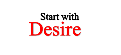 022816 Start with Desire